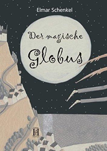 Der magische Globus: rätselhafte, verrückte und magische Geschichten