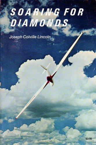 Soaring for Diamonds: Flying for the Highest International Soaring Emblem (4th Edition) ()