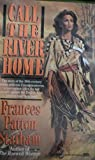 Call the River Home, Frances Patton Statham, 0449903400