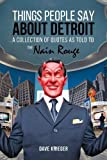 Things People Say About Detroit: A Collection of Quotes as Told to the Nain Rouge