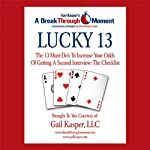 Lucky 13: The 13 Must-Do's to Increase Your Odds of Getting a Second Interview | Gail Kasper