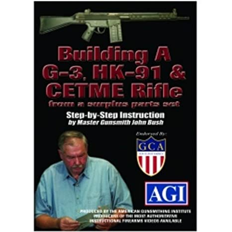 AGI American Gunsmithing Institute Building A G-3 HK-91 & CETME Rifle From  a Surplus Parts Set DVD