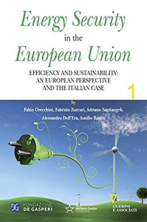 Energy Security in the European Union - Volume I: THE EUROPEAN ENERGY SYSTEM. ACHIEVING