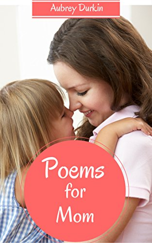 Book: Poems for Mom by Aubrey Durkin