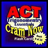 img - for ACT Prep Test TRIGONOMETRY - ALGEBRA 2 ESSENTIALS Flash Cards--CRAM NOW!--ACT Exam Review Book & Study Guide (ACT Cram Now! 9) book / textbook / text book