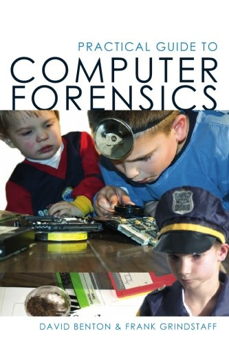 Practical Guide to Computer Forensics: For Accountants, Forensic Examiners. and Legal Professionals ebook