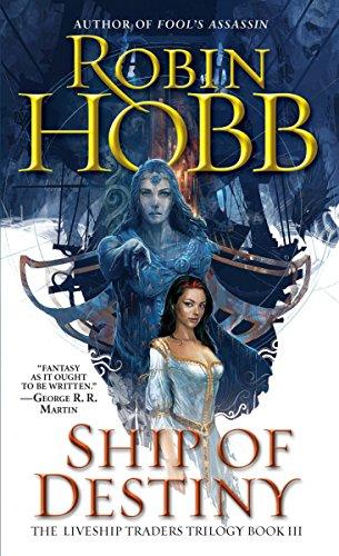 Ship of Destiny (The Liveship Traders, Book 3)