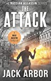 The Attack: A Max Austin Thriller, Book #3 (The Russian Assassin) (Volume 3)