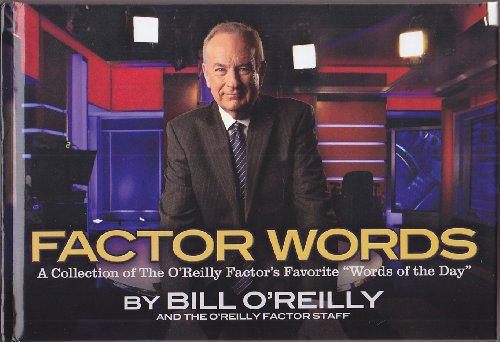 Factor Words: A Collection of the O'Reilly Factor Favorite