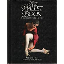 The Ballet Book: A Young Dancer's Guide