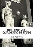 Hellenismo: Quaderno Di Studi: 3