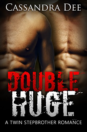 DOUBLE HUGE: A Twin Stepbrother Romance by [Dee, Cassandra]
