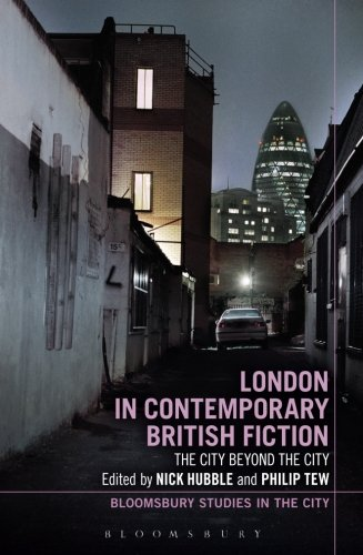 London in Contemporary British Fiction: The City Beyond the City (Bloomsbury Studies in the City)