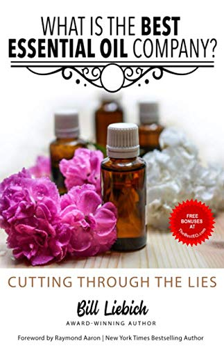 What Is The Best Essential Oil Company?: Cutting Through The Lies