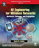 RF Engineering for Wireless Networks: Hardware, Antennas, and Propagation (Communications Engineering)