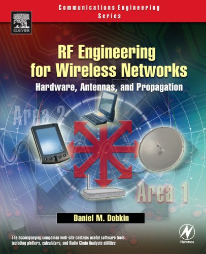 RF Engineering for Wireless Networks: Hardware, Antennas, and Propagation (Communications Engineering (Paperback)) Rf Antenna Design