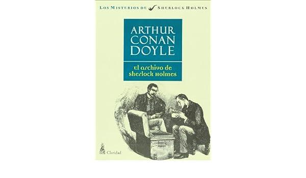 El archivo de Sherlock Holmes (Misterios de Sherlock Holmes) (Spanish Edition): Arthur Conan Doyle: 9789506201692: Amazon.com: Books
