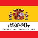 Spanish Shortcut | Irineu De Oliveira Jr.