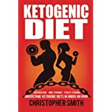 Ketogen Diet: Understand Ketogenic Diets in Under an Hour, Bodybuilding, MMA Training, Fitness Training (Ketogenic Diets for Beginners, Keto Diet)