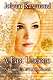 The Connelly Witches... a Past Undone, Jolynn Raymond, 1493673270