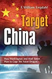 Book Cover for Target: China How Washington and Wall Street Plan to Cage the Asian Dragon