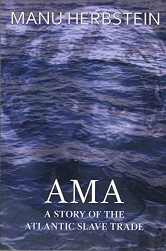 Ama a story of the atlantic slave trade kindle edition by manu ama a story of the atlantic slave trade by herbstein manu fandeluxe Ebook collections