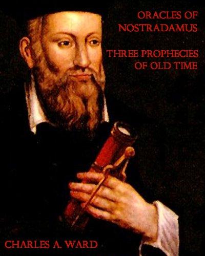 Read Online Oracles of Nostradamus Three Prophecies of Old Time pdf epub