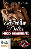 Kindle Store : Special Forces: Operation Alpha: Hiding Catherine (Kindle Worlds) (Delta Force Guardians Book 1) (Kindle Worlds)
