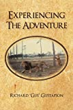 "Experiencing the Adventure, Richard ""gus"" Gustafson, 1450281699"