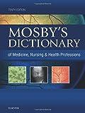 Mosby's Dictionary of Medicine, Nursing & Health Professions, 10e