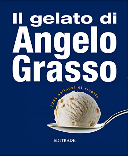 Scienza e tecnologia del gelato artigianale: 2016 (italian edition.