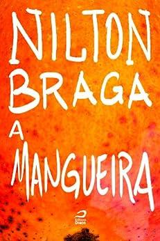 A Mangueira por [Braga, Nilton]