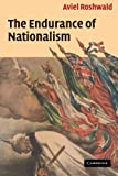 The Endurance of Nationalism, Aviel Roshwald, 0521603641