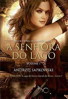 A Senhora do Lago: Volume I (THE WITCHER: A Saga do Bruxo Geralt de Rívia) por [Sapkowski, Andrzej]