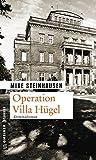 Operation Villa Hügel (Zeitgeschichtliche Kriminalromane im GMEINER-Verlag)
