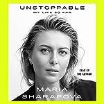 Unstoppable: My Life So Far   Maria Sharapova