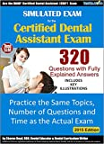 Simulated Exam for the Certified Dental Assistant Exam: Ace the DANB Certified Dental Assistant (CDA) Exam