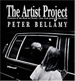 img - for The Artist Project: Portraits of the Real Art World/New York Artists 1981-1990 by Peter Bellamy (1992-12-01) book / textbook / text book