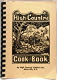 img - for High Country Cook Book by High Country Crafters Inc. Asheville, N.C. book / textbook / text book