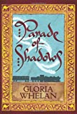 Front cover for the book Parade of Shadows by Gloria Whelan