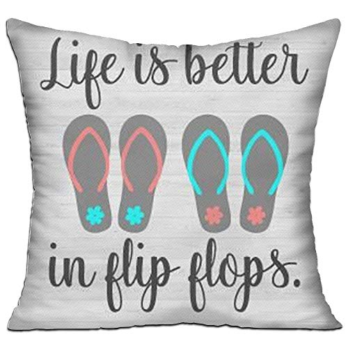 Dozili Cushion Cover Pillow Cover Life is Better in Flip-Flops Decorative Customized Pillow Case Sofa Seat Car Pillowcase Soft 18x18 inch ()
