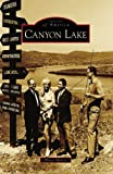 Canyon Lake   (CA)  (Images of America)