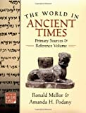 The World in Ancient Times, Ronald Mellor and Amanda H. Podany, 0195222202