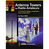 By ARRL Inc. Antenna Towers for Radio Amateur [Paperback]