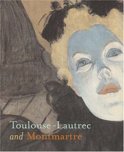Read Online Toulouse-Lautrec and Montmartre PDF