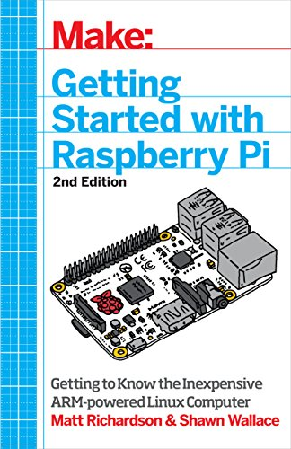 Book cover of Getting Started with Raspberry Pi: Electronic Projects with Python, Scratch, and Linux by Matt Richardson