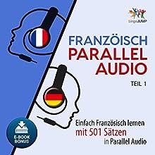 Französisch Parallel Audio: Einfach Französisch Lernen mit 501 Sätzen in Parallel Audio Hörbuch von Lingo Jump Gesprochen von: Lingo Jump