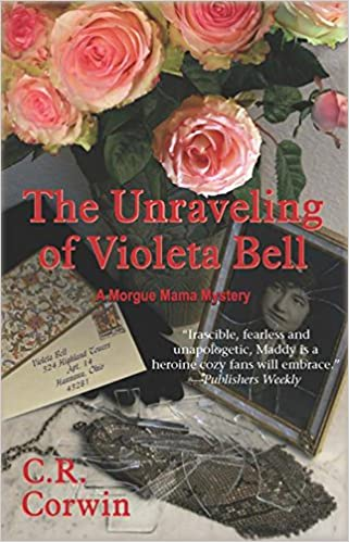 The Unraveling of Violeta Bell (Morgue Mama Mysteries)