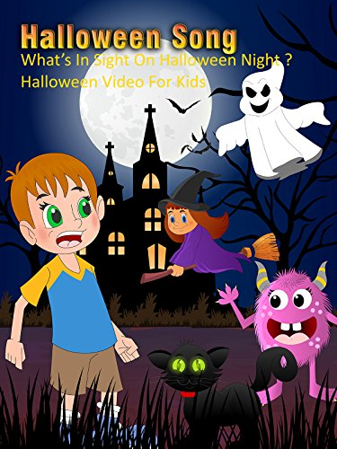 Halloween Song - What's In Sight On Halloween Night ? - Halloween Video For -
