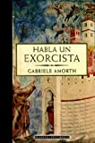 img - for Habla Un Exorcista (Spanish Edition) book / textbook / text book